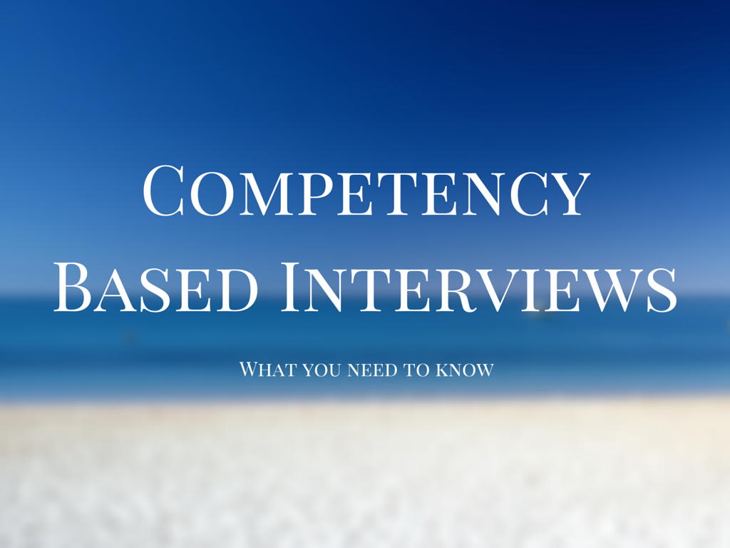 competency based interviews what you need to know